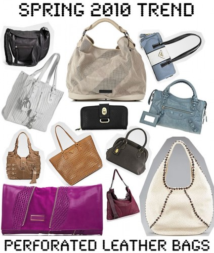 Spring 2010 Handbag Trend  Perforated Leather - PurseBlog 51d13160f5407