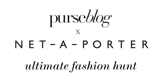 PurseBlog x NET-A-PORTER Fashion Hunt