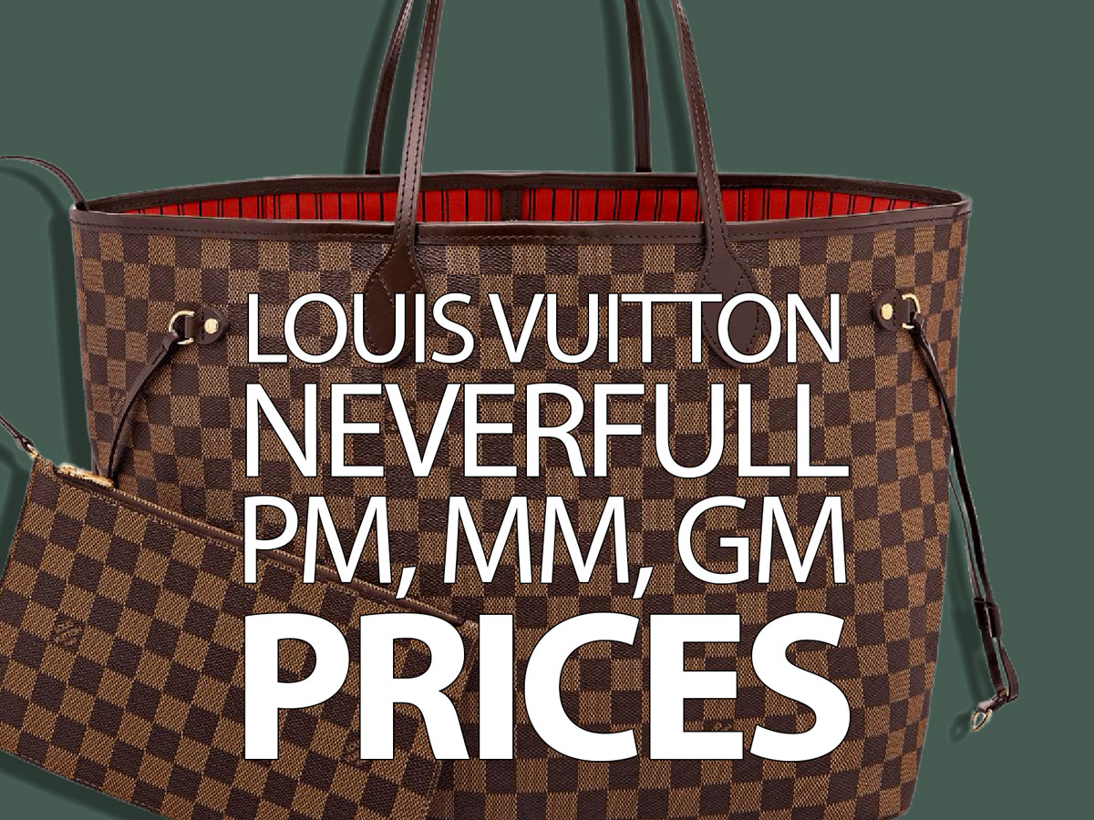 eb99e149f7553 The International Louis Vuitton Neverfull Price Guide. lazy placeholder