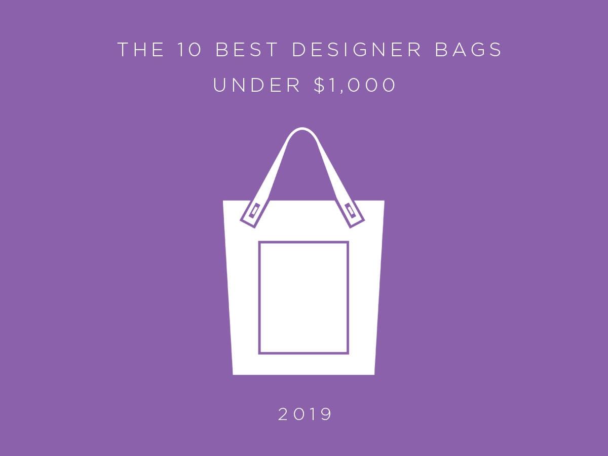 4b940e0de The Ten Best Designer Bags Under $1,000, Spring 2019 Edition - PurseBlog