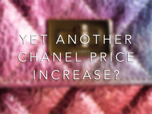 Update: Chanel Price Increase 2021 Coming This Friday